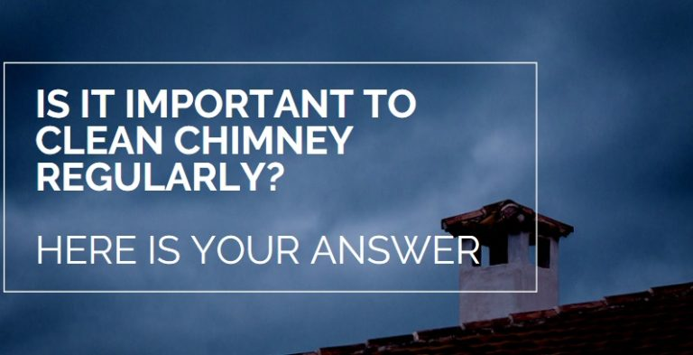 Is it Important to Clean Chimney Regularly? Here is your answer
