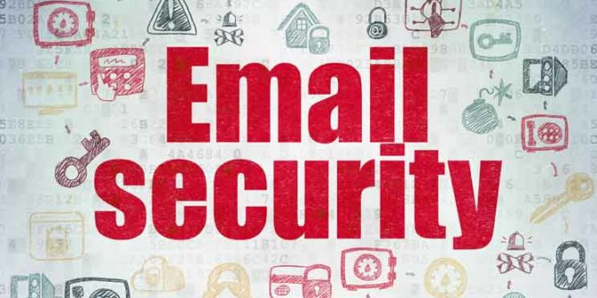 What is Email Security and how do you improve it