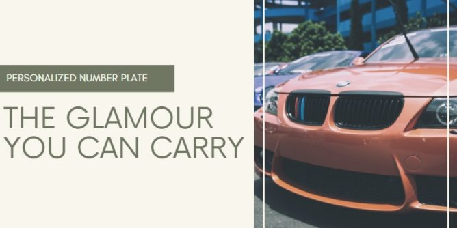 Personalized Number Plate the Glamour You Can Carry