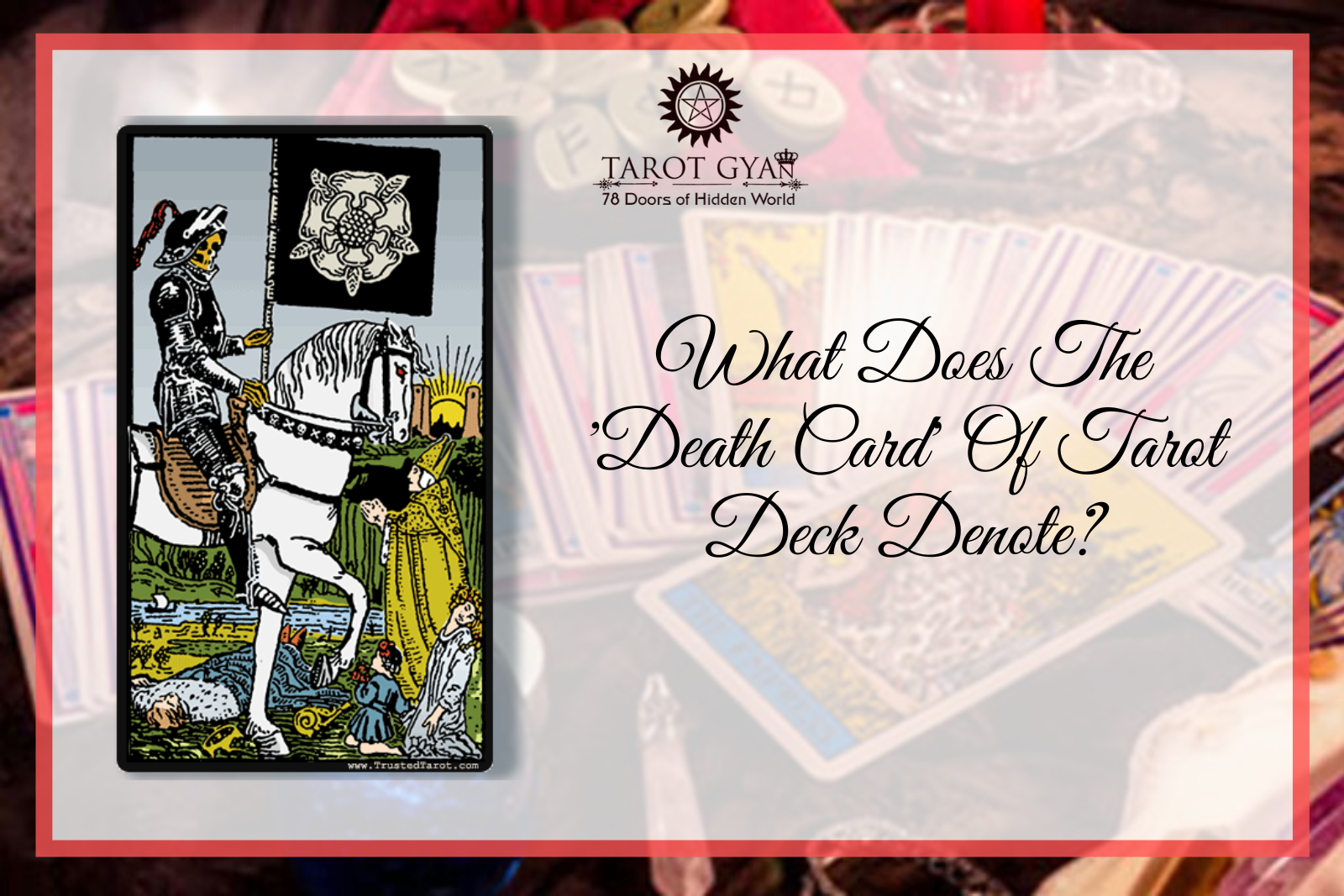 What Does The 'Death Card' Of Tarot Deck Denote?