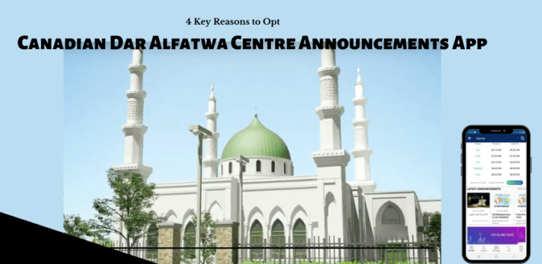 4 Key Reasons to Opt for Canadian Dar Alfatwa Centre Announcements App