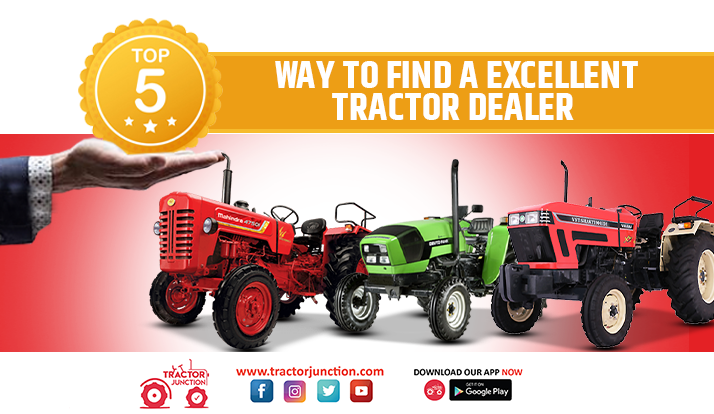 Top 5 Way To Find A Excellent Tractor Dealer