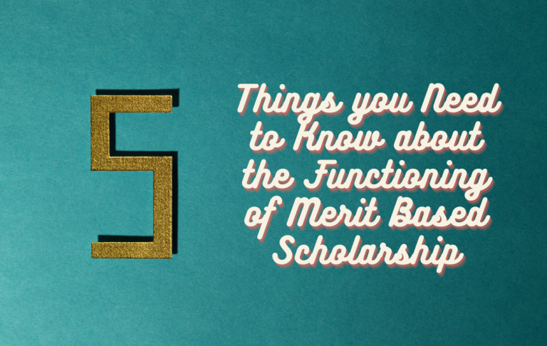 5 Things you Need to Know about the Functioning of Merit Based Scholarship