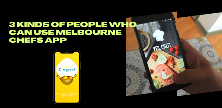 3 Kinds of People Who Can Use Melbourne Chefs App